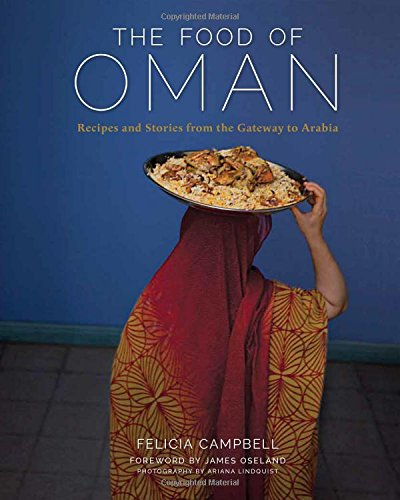 Food and recipes al bab the food of oman recipes and stories from the gateway to arabia by felicia campbell and ariana lindquist available from amazon or amazon forumfinder Gallery
