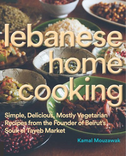 Food and recipes al bab lebanese home cooking simple delicious mostly vegetarian recipes from the founder of beiruts souk el tayeb market by kamal mouzawak forumfinder Choice Image
